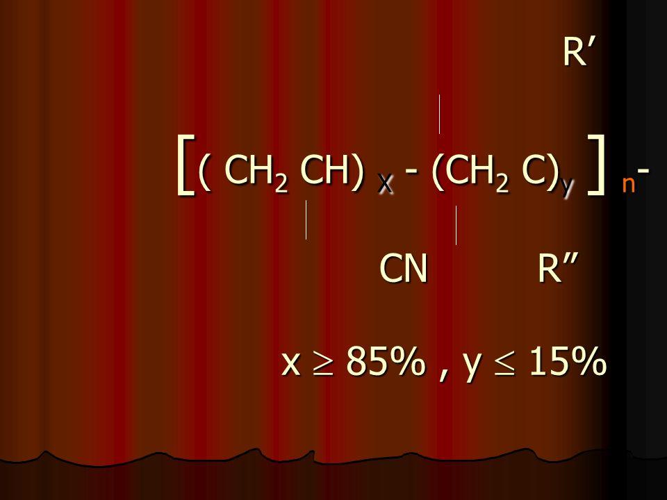 R' [( CH2 CH) X - (CH2 C)y ] n- CN R x  85% , y  15%